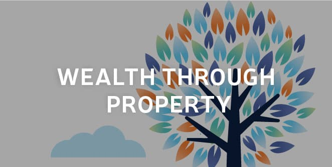 Wealth Through Property