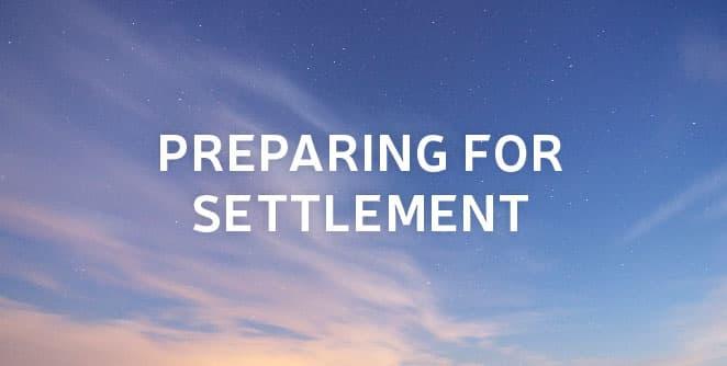 Preparing for settlement